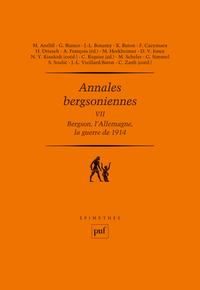 ANNALES BERGSONIENNES, VII - BERGSON, L'ALLEMAGNE, LA GUERRE DE 1914