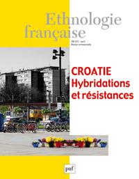 ETHNOLOGIE FRANCAISE 2013, N  2 - CROATIE. HYBRIDATIONS ET RESISTANCES.