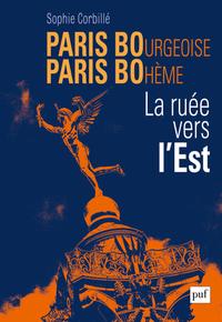 PARIS BOURGEOISE, PARIS BOHEME : LA RUEE VERS L'EST