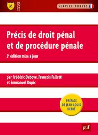 PRECIS DE DROIT PENAL ET DE PROCEDURE PENALE (5ED) - PREFACE DE JEAN-LOUIS DEBRE