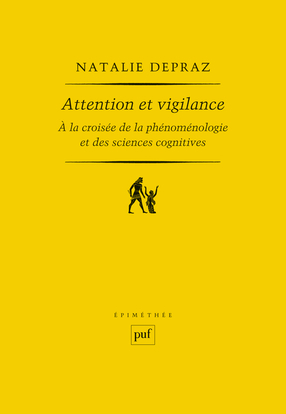 ATTENTION ET VIGILANCE - A LA CROISEE DE LA PHENOMENOLOGIE ET DES SCIENCES COGNITIVES