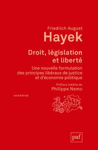 DROIT, LEGISLATION ET LIBERTE - UNE NOUVELLE FORMULATION DES PRINCIPES LIBERAUX DE JUSTICE ET D'ECON