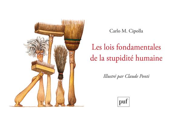 LES LOIS FONDAMENTALES DE LA STUPIDITE HUMAINE - ILLUSTRE PAR CLAUDE PONTI