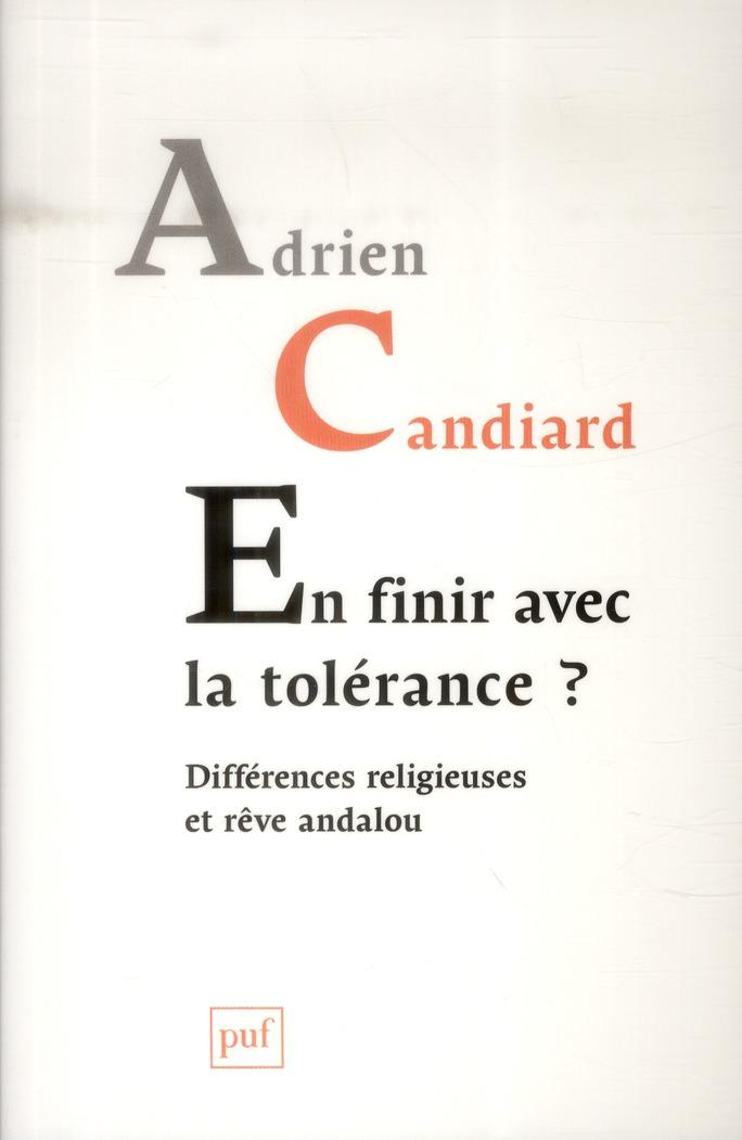 EN FINIR AVEC LA TOLERANCE ? - DIFFERENCES RELIGIEUSES ET REVE ANDALOU