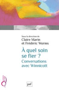 A QUEL SOIN SE FIER ? CONVERSATIONS AVEC WINNICOTT