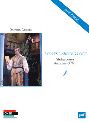 LOVE'S LABOUR'S LOST: SHAKESPEARE'S ANATOMY OF WIT