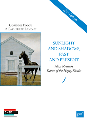 SUNLIGHT AND SHADOWS, PAST AND PRESENT. ALICE MUNRO'S DANCE OF THE HAPPY SHADES