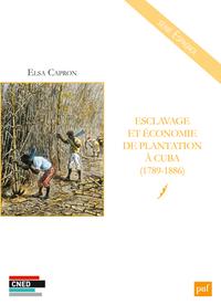 ESCLAVAGE ET ECONOMIE DE PLANTATION A CUBA (1789-1886)
