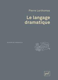 LE LANGAGE DRAMATIQUE - SA NATURE, SES PROCEDES