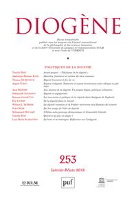 DIOGENE 2016, N  253 - POLITIQUES DE LA DIGNITE