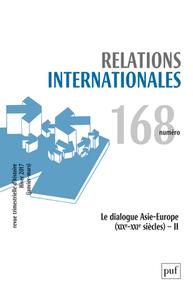 IAD-RELATIONS INTERNATIONALES 2016 N 168 T48 - LE DIALOGUE ASIE-EUROPE XIXE-XXIE SIECLE