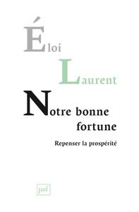 NOTRE BONNE FORTUNE - REPENSER LA PROSPERITE