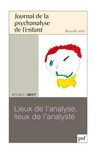 JPE 2017, N  2 - LIEUX DE L'ANALYSE, LIEUX DE L'ANALYSTE