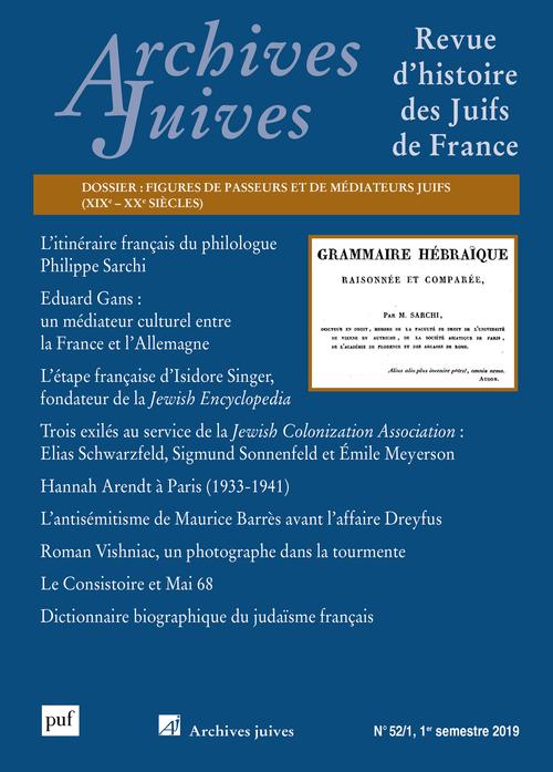 ARCHIVES JUIVES 52-1 (2019-1) - FIGURES DE DE PASSEURS ET DE MEDIATEURS JUIFS (19E-20E SIECLES)