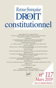 REVUE FRANCAISE DE DROIT CONSTITUTIONNEL 2019, N.117