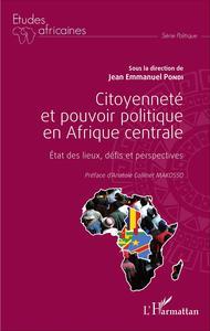 Citoyenneté et pouvoir politique en Afrique centrale