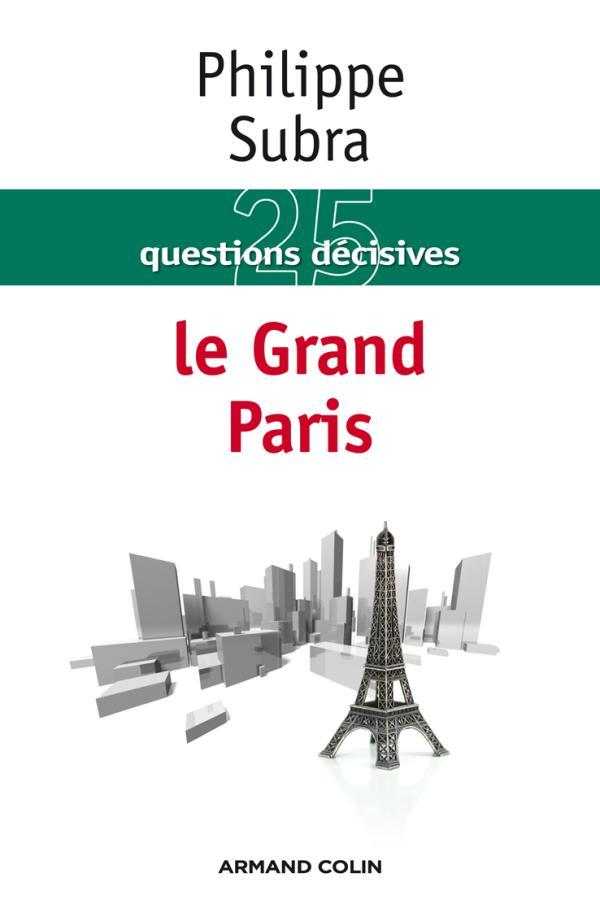 25 QUESTIONS DECISIVES SUR LE GRAND PARIS