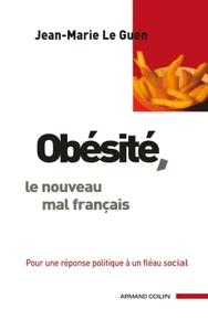 OBESITE, LE NOUVEAU MAL FRANCAIS - POUR UNE REPONSE POLITIQUE A UN FLEAU SOCIAL
