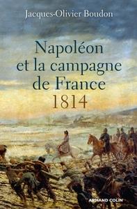 NAPOLEON ET LA CAMPAGNE DE FRANCE  - 1814