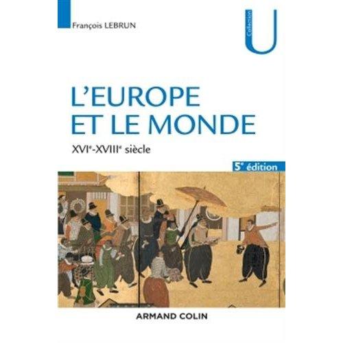 L'europe et le monde - 5e ed. - xvie-xviiie siecle