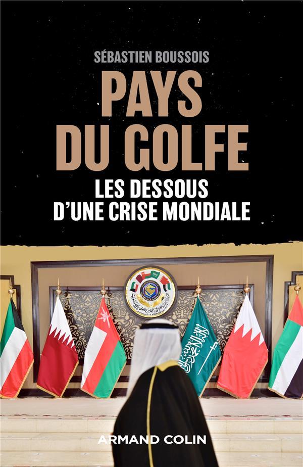 PAYS DU GOLFE - LES DESSOUS D'UNE CRISE MONDIALE