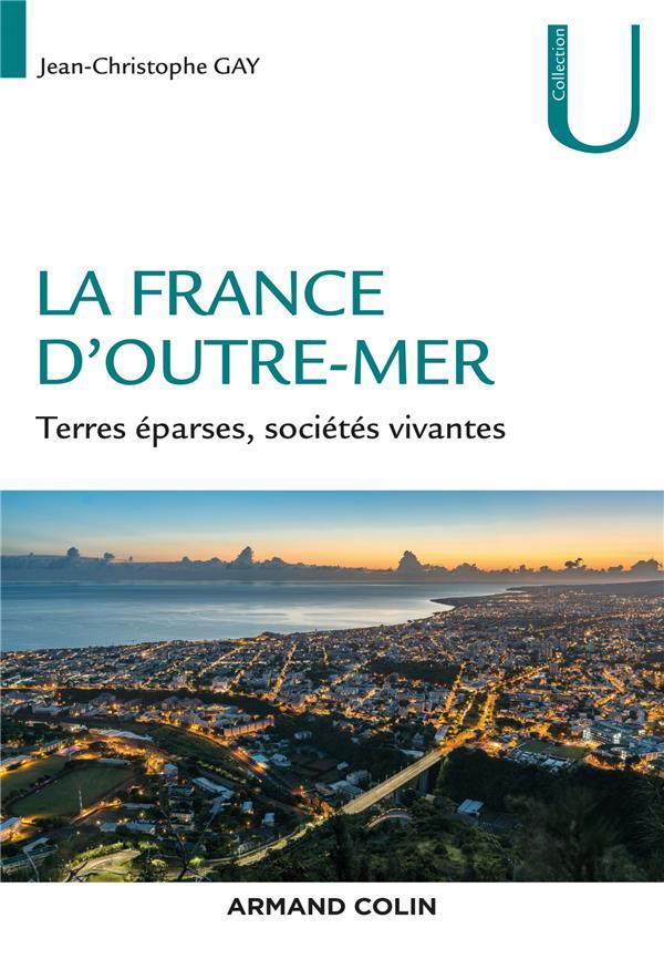 La france d'outre-mer - terres eparses, societes vivantes