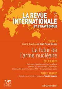 REVUE INTERNATIONALE ET STRATEGIQUE, N  79 (3/2010) - LE FUTUR DE L'ARME NUCLEAIRE