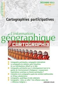 L'INFORMATION GEOGRAPHIQUE - VOL. 77 (4/2013) CARTOGRAPHIES PARTICIPATIVES