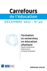 CARREFOURS DE L'EDUCATION N  40 (2/2015) FORMATION ET RECHERCHES EN EDUCATION PHYSIQUE