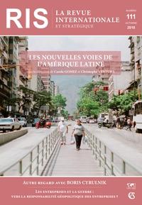 REVUE INTERNATIONALE ET STRATEGIQUE N  111 (3/2018) LES NOUVELLES VOIES DE L'AMERIQUE LATINE