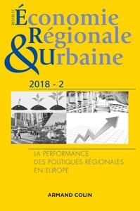 REVUE D'ECONOMIE REGIONALE ET URBAINE N  2/2018 LA PERFORMANCE DES POLITIQUES REGIONALES EN EUROPE