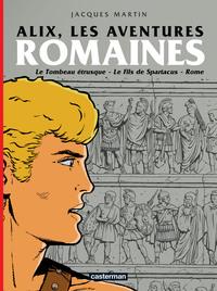 ALIX, LES AVENTURES ROMAINES - LE TOMBEAU ETRUSQUE / LE FILS DE SPARTACUS / ROME
