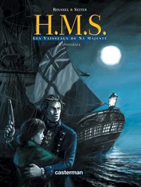 H.M.S. - HIS MAJESTY'S SHIP - T01 - LES VAISEAUX DE SA MAJESTE - L'INTEGRALE DU 1ER CYCLE