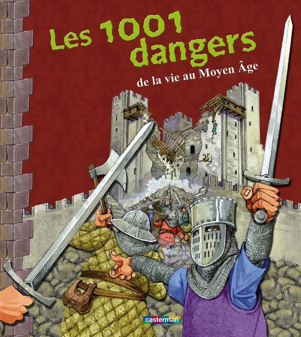 LES 1001 DANGERS DE LA VIE AU MOYEN AGE