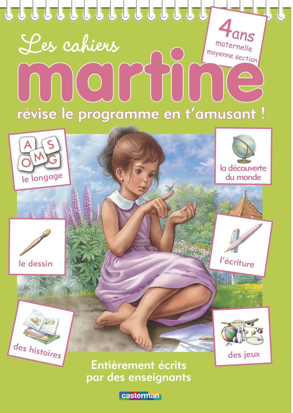 LES CAHIERS MARTINE: 4 ANS - MATERNELLE MOYENNE SECTION - REVISE LE PROGRAMME EN T'AMUSANT!