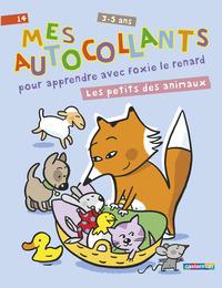 MES AUTOCOLLANTS POUR APPRENDRE AVEC FOXIE LE RENARD - LES PETITS DES ANIMAUX