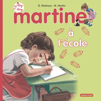 MES PREMIERS MARTINE - T12 - MARTINE A L'ECOLE