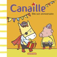 CANAILLE T4 CANAILLE FETE SON ANNIVERSAIRE
