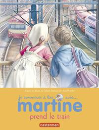 MARTINE PREND LE TRAIN - JE COMMENCE A LIRE AVEC MARTINE - T44