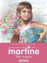 MARTINE FETE MAMAN - JE COMMENCE A LIRE AVEC MARTINE - T50