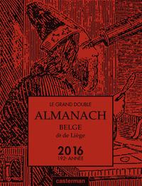 LE GRAND DOUBLE ALMANACH BELGE, DIT DE LIEGE 2016