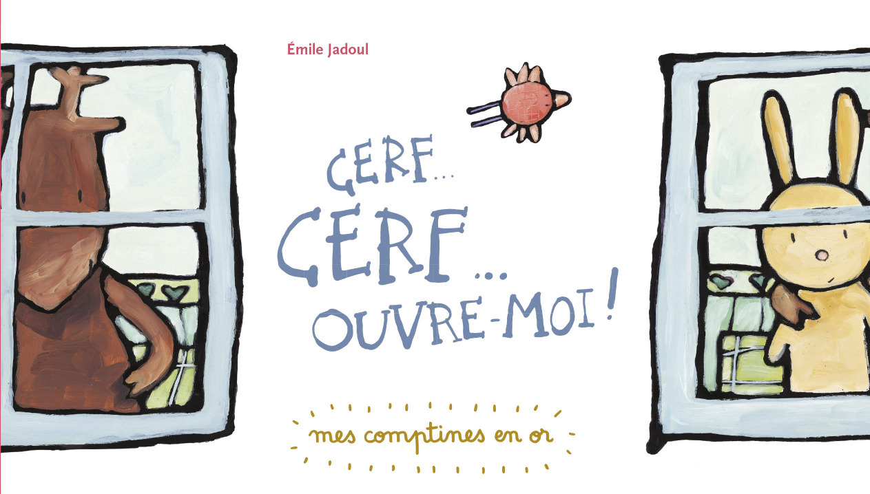 MES COMPTINES EN OR - T08 - CERF...CERF...OUVRE-MOI !