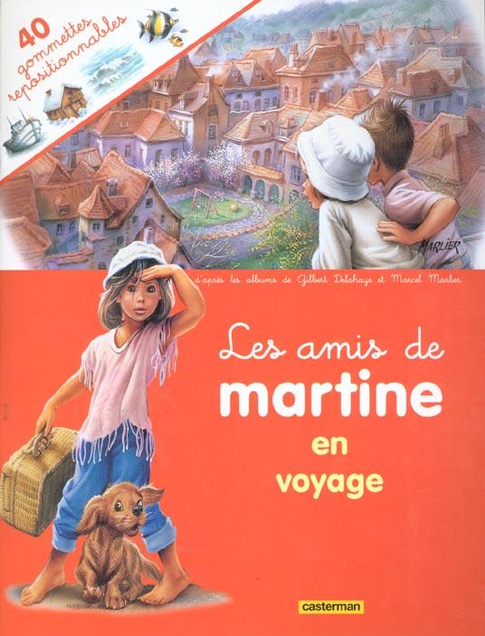 AMIS DE MARTINE EN VOYAGE (AVEC GOMMETTES) (LES)