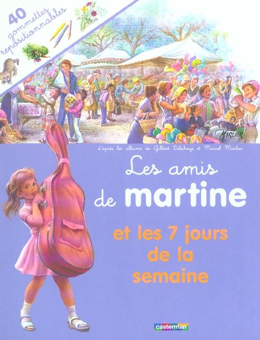 AMIS DE MARTINE ET LES SEPT JOURS DE LA SEMAINE (GOMETTES) (LES)