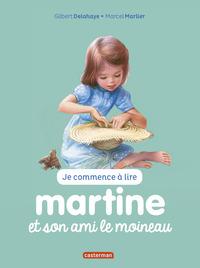 JE COMMENCE A LIRE AVEC MARTINE - T40 - MARTINE ET SON AMI LE MOINEAU