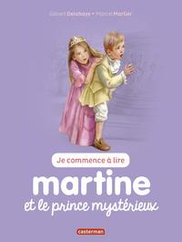 JE COMMENCE A LIRE AVEC MARTINE - T48 - MARTINE ET LE PRINCE MYSTERIEUX