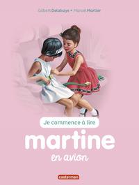 JE COMMENCE A LIRE AVEC MARTINE - T49 - MARTINE EN AVION