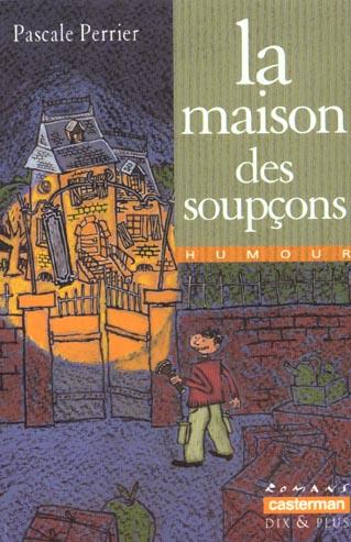 MAISON DES SOUPCONS 196 (LA)