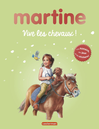 LIVRES D'ACTIVITES - T01 - MARTINE, VIVE LES CHEVAUX !