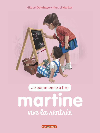 JE COMMENCE A LIRE AVEC MARTINE - T53 - MARTINE, VIVE LA RENTREE